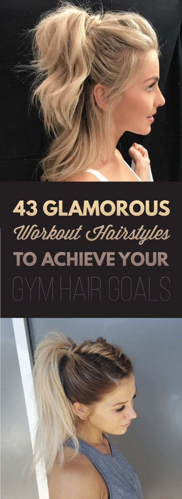 43 Glamorous Workout Hairstyles To Achieve Your Gym Hair Goals Workout Hairstyles Hair Styles Gym Hairstyles