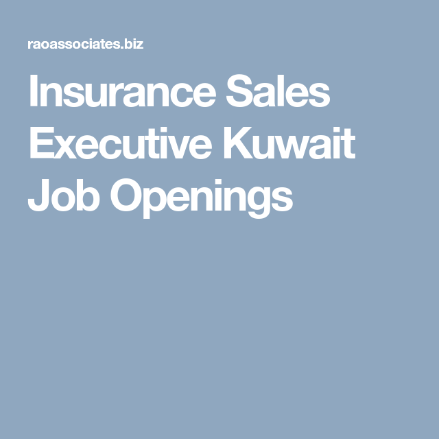 Insurance Sales Executive Kuwait Job Openings Insurance Sales