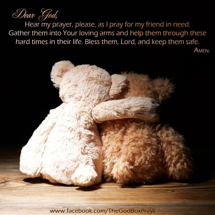 Friendship Quotes For Friends Going Through Hard Times : Dear god hear my prayer please as i pray for friend