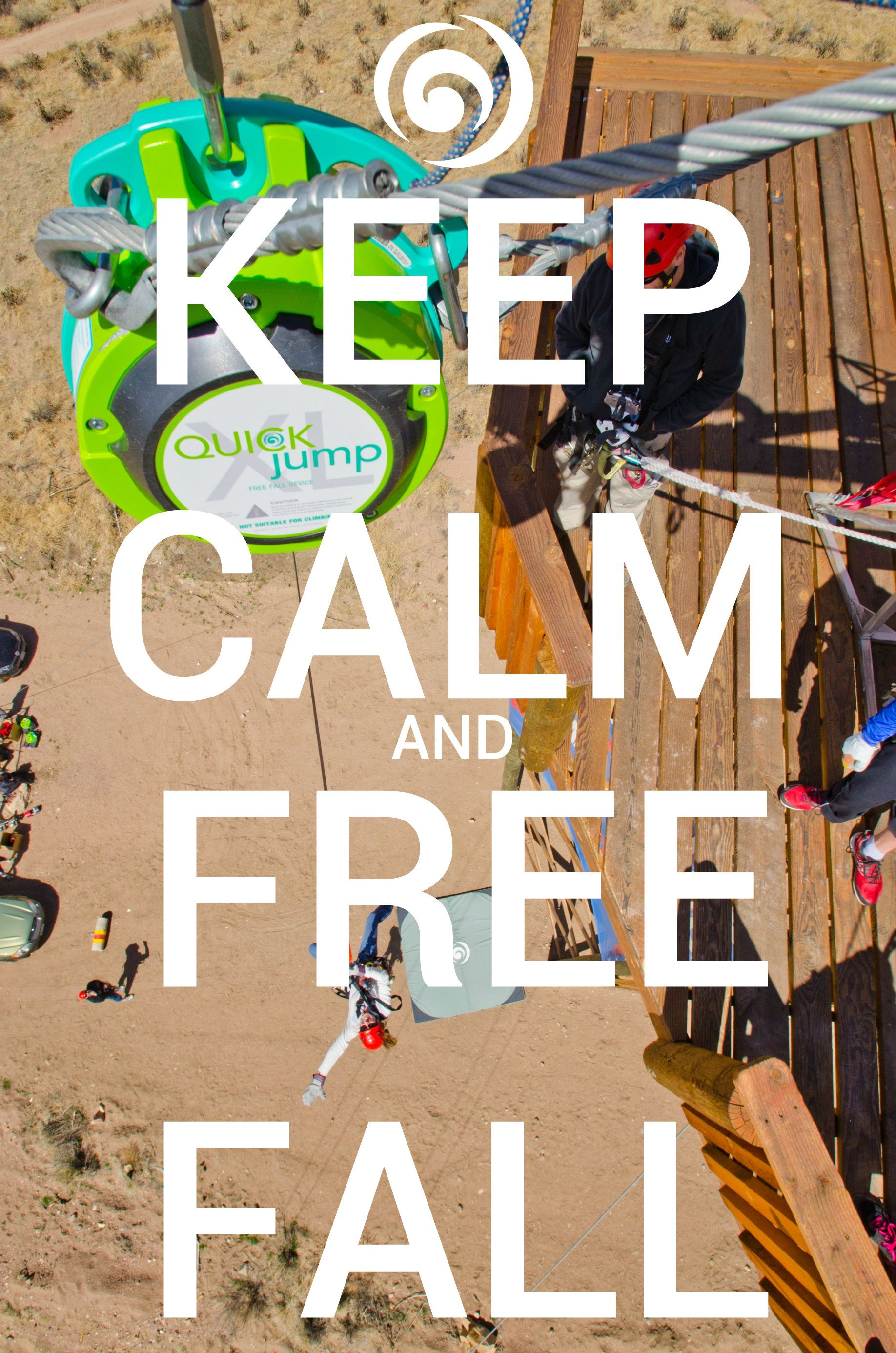 Keep Calm And Free Fall Quickjump Freefalldevice Freefalling Freefall Keepcalm Headrushtech Adventure Quotes Free Falling Adventure Park