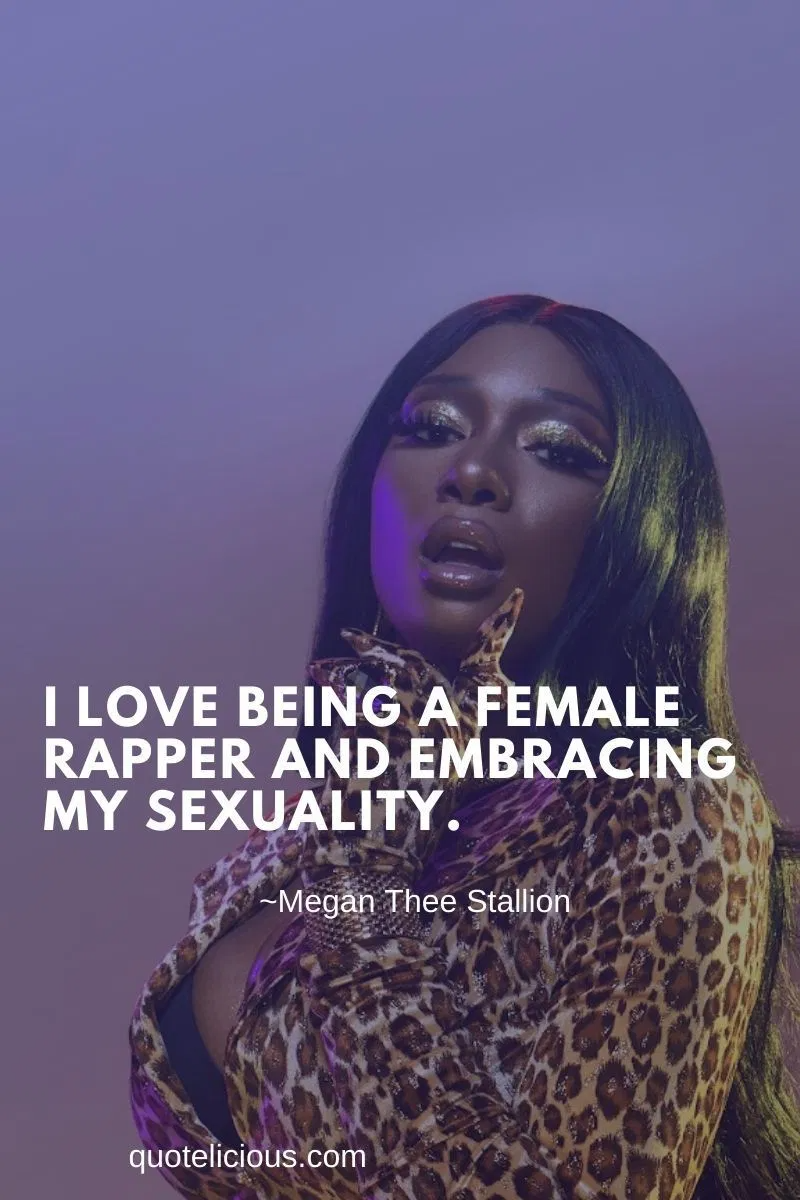37 Inspirational Megan Thee Stallion Quotes And Sayings On Success Female Rapper Quotes Rapper Quotes Woman Quotes