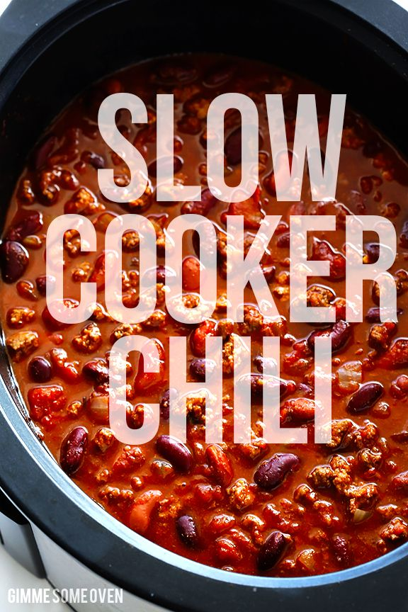 Slow Cooker Chili Gimme Some Oven Recipe Slow Cooker Chili Recipe Slow Cooker Chili Cooking Recipes