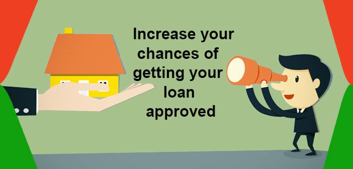 Loanincrease Your Chances Of Getting Your Loan Approved Personal Finance Loan Finance