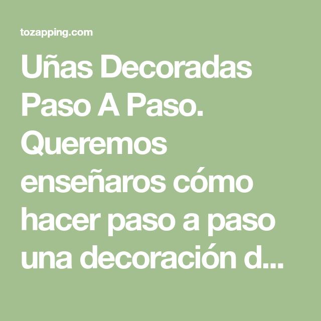Uñas Decoradas Paso A Paso - Tozapping.com