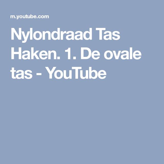 Nylondraad Tas Haken 1 De Ovale Tas Youtube Tassen Haken
