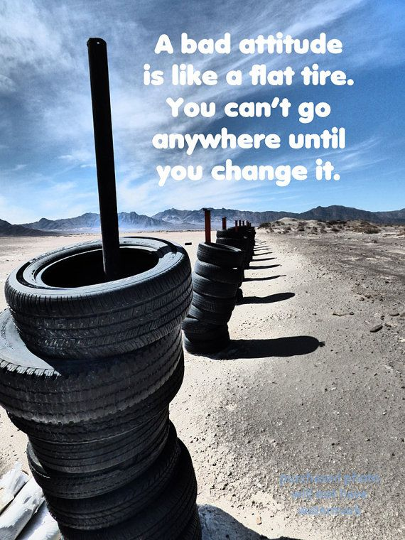 Tire Quotes Amazing A Bad Attitude Is Like A Flat Tire Humor Quotelivefreetravel