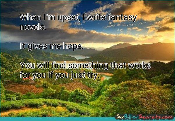 Hope - When I'm upset, I write fantasy novels