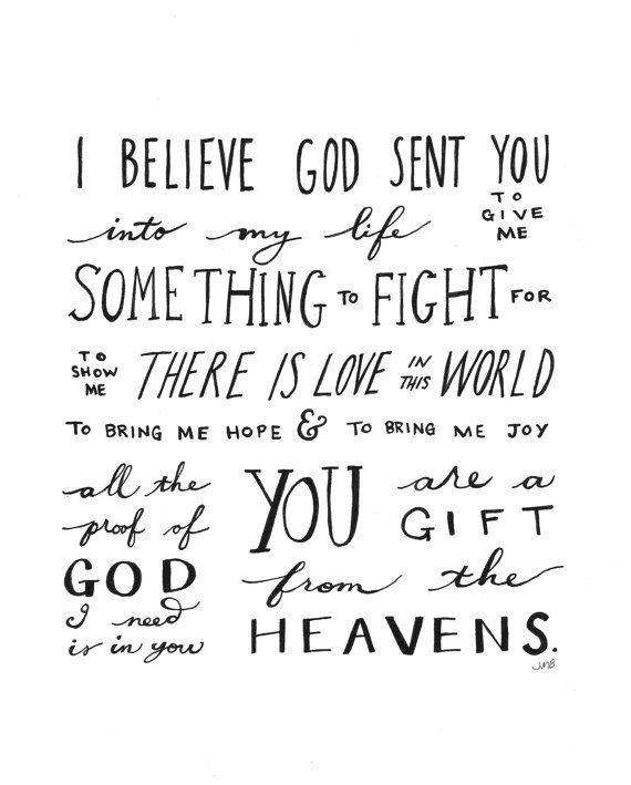 I Believe God Sent You Into My Life To Give Me Something To Fight