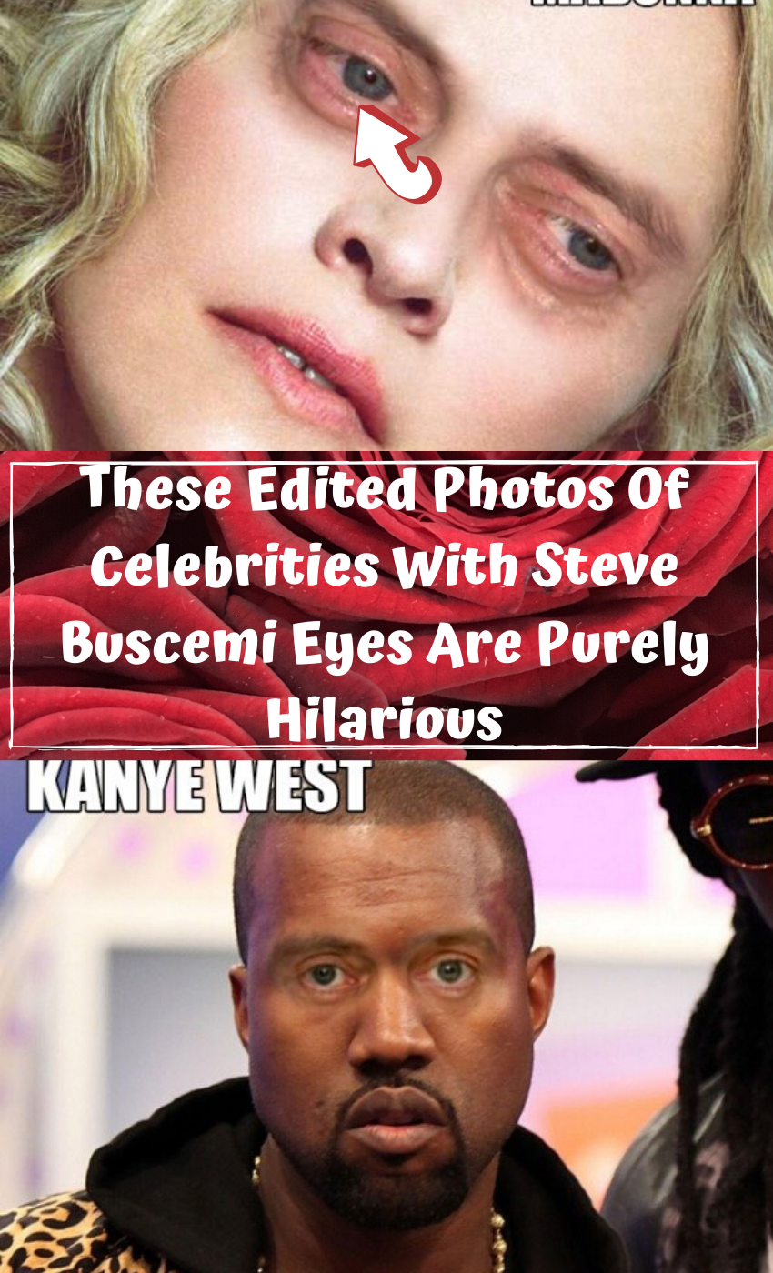 These Edited Photos Of Celebrities With Steve Buscemi Eyes Are Purely Hilarious