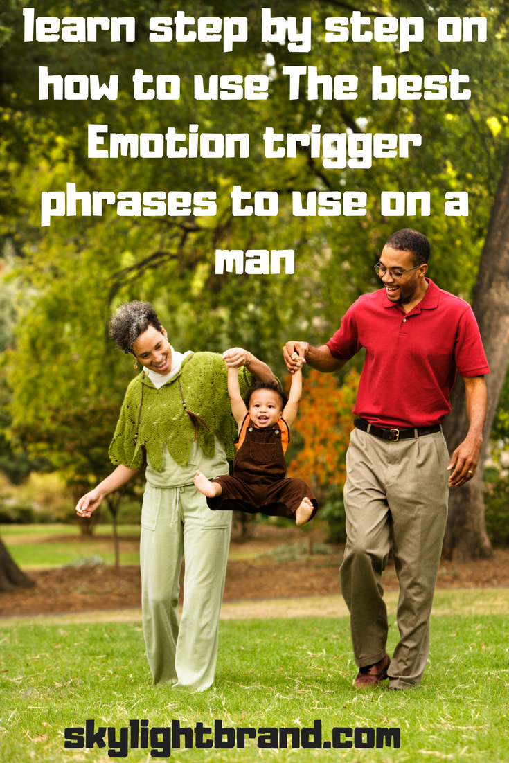 Emotion trigger phrases to use on a man