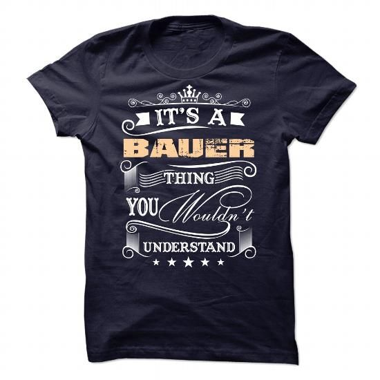 BAUER - #gift for women #gift card. GET YOURS => https://www.sunfrog.com/Movies/BAUER-81905078-Guys.html?68278