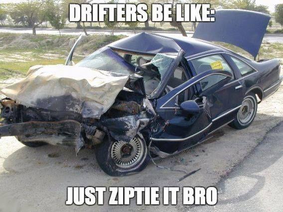 Drifters Love Zipties Cheap Car Insurance Car Crash Car