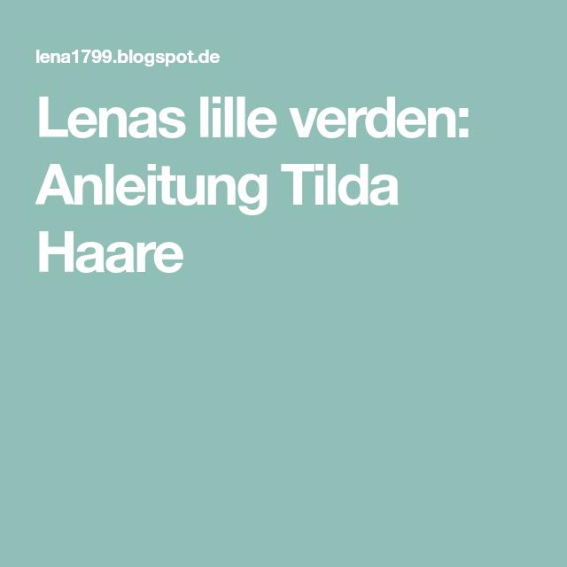 Lenas lille verden: Anleitung Tilda Haare