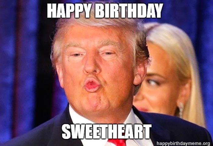 26 Best Trump Birthday Meme Trump Birthday Meme Trump Birthday Birthday Quotes Funny