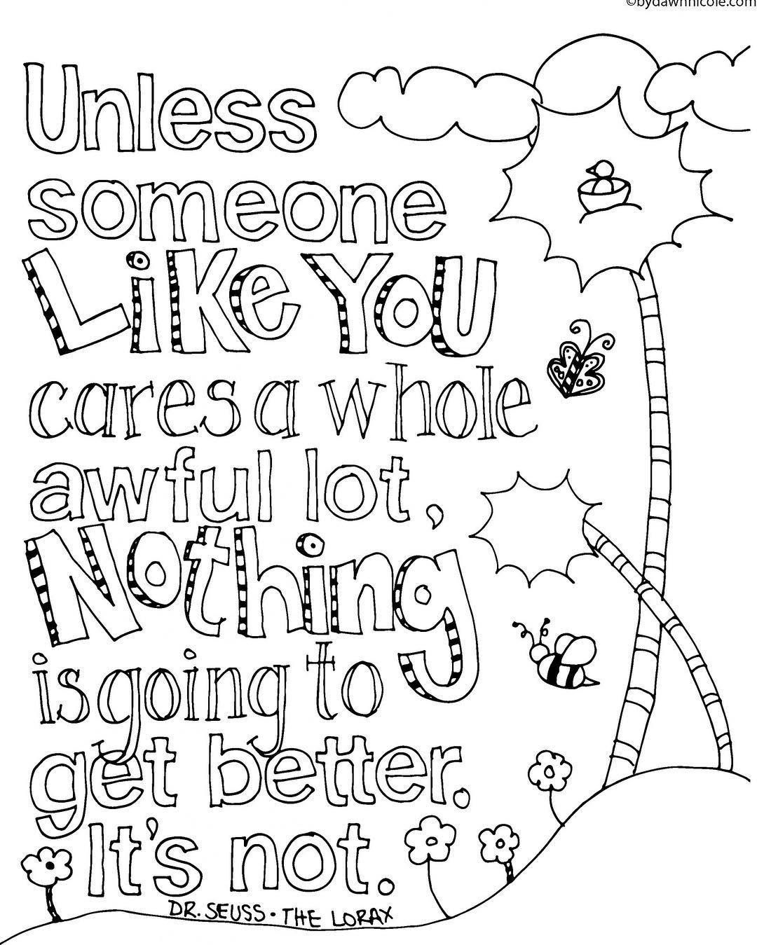 Dr Seuss Coloring Pages Best Of Unless Someone Like You Cares A Whole Lot Thankfully All Earth Day Coloring Pages Quote Coloring Pages Dr Seuss Coloring Pages