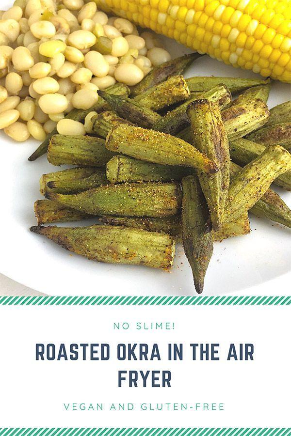 Roasted Okra FatFree Vegan Kitchen Recipe Air fryer
