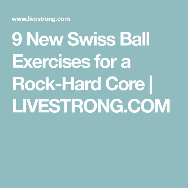 9 New Swiss Ball Exercises for a Rock-Hard Core   Livestrong.com