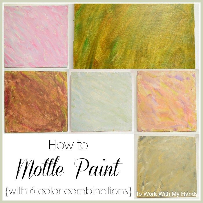 How To Mottle Paint Plus Some Favorite Color Combinations To Work With My Hands Sponge Painting Walls Painting Wall Painting Techniques