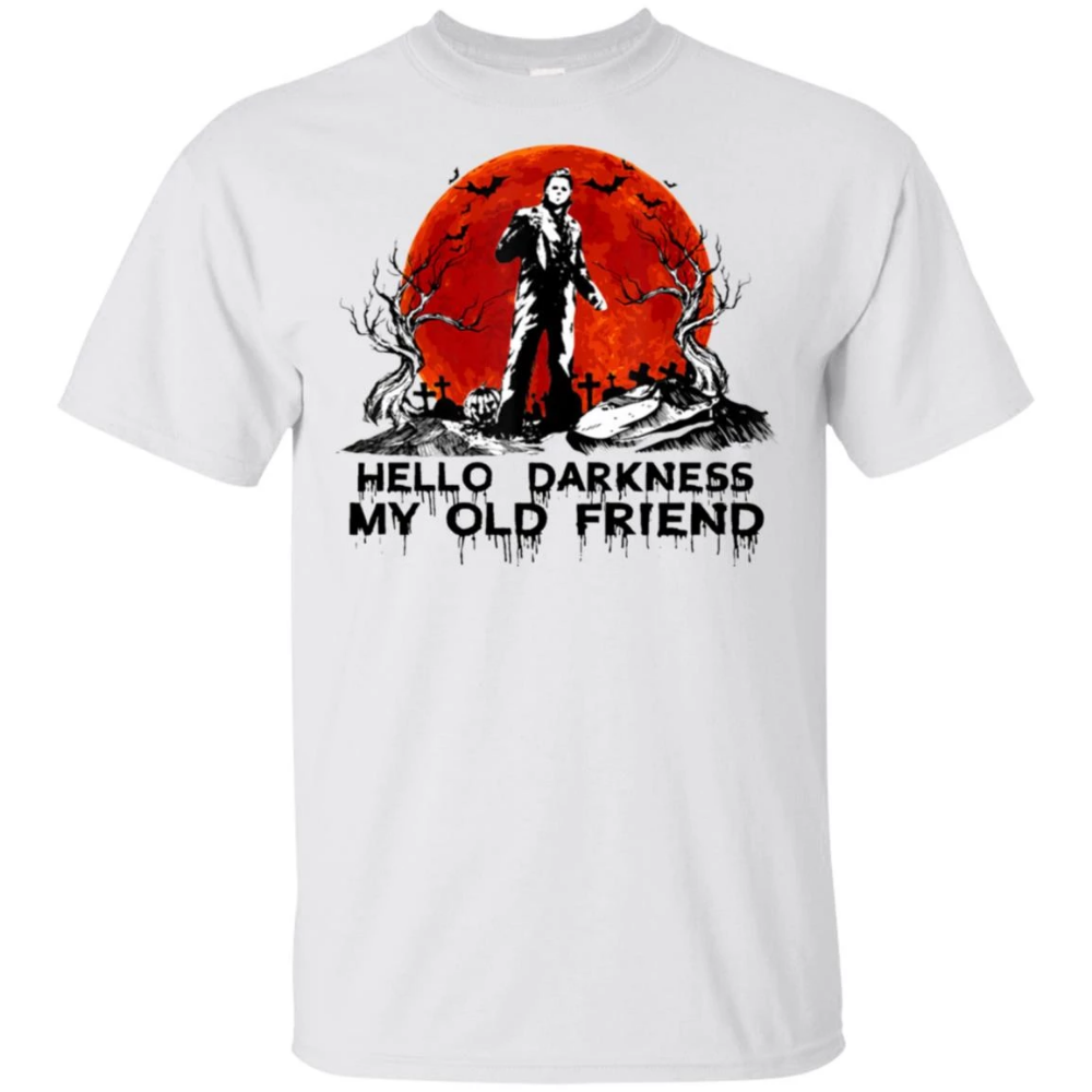 Michael Myers Hello Darkness My Old Friend Shirt (With