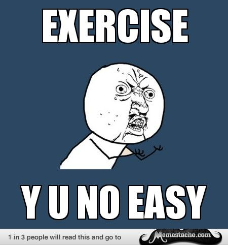 Y U No Guy Exercise Jumpinjoker Workout Memes Funny Geek Humor Laugh Out Loud