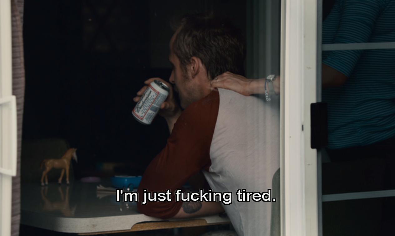 fucking tired