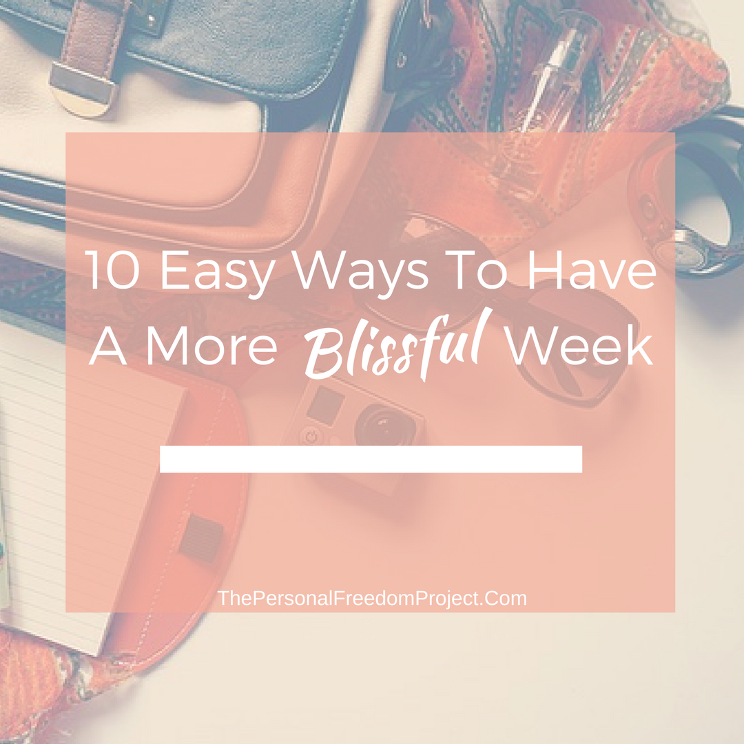 10 Easy Ways To Have A More Blissful Week