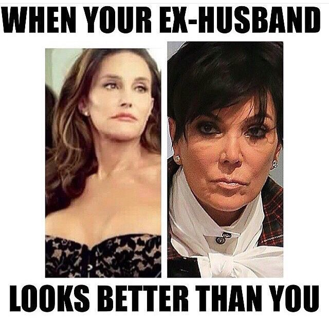 Funny Memes For Your Ex : When your ex husband looks better than you funny memes