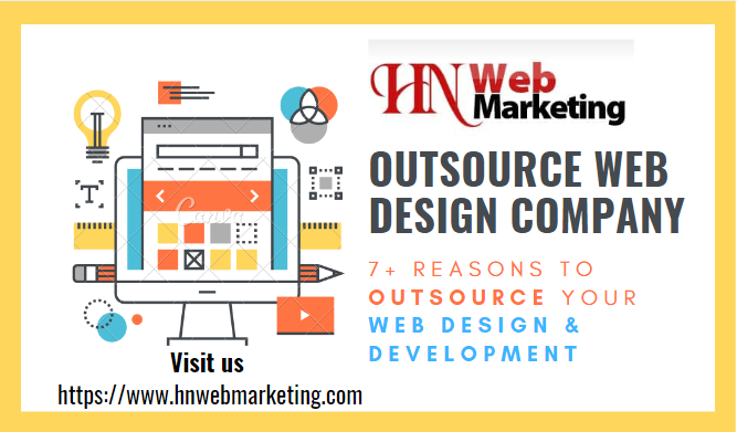 7 Reasons To Outsource Your Web Design Development Web Design Design Development Development