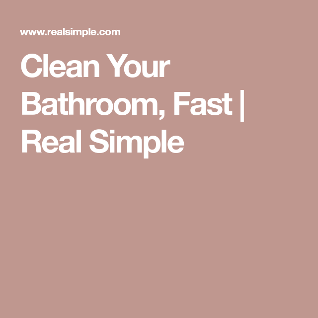 Clean Your Bathroom, Fast