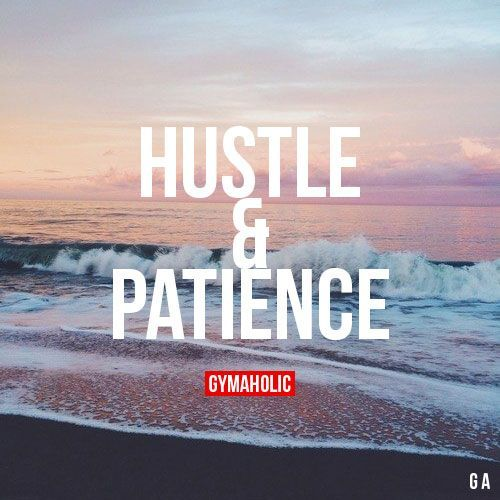 Hustle And Patience The Best Way To Achieve Your Goals. Gym QuoteMotivation  WallWorkout ...