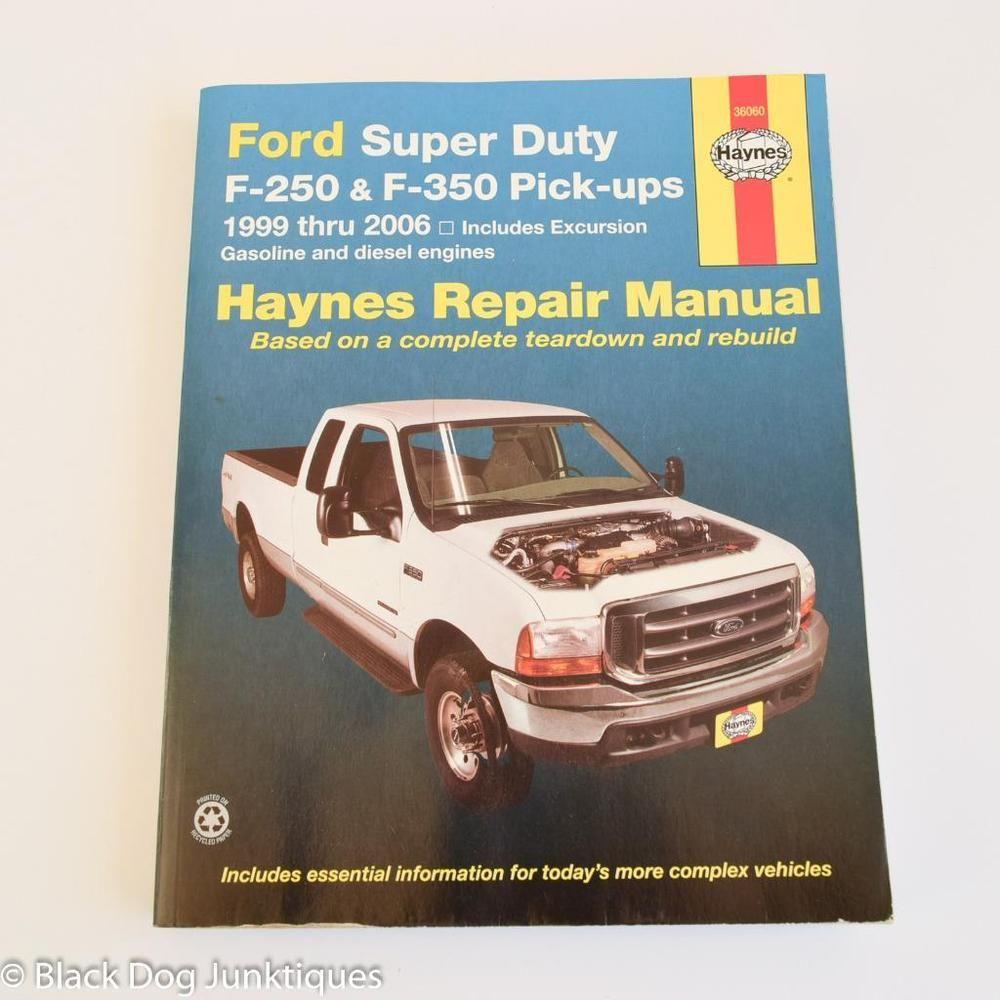 Haynes Ford Super Duty Repair Manual F 250 F 350 Pick Ups 1999 Thru 2006 Ford Super Duty Repair Manuals F250
