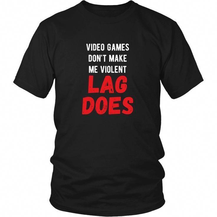 c330c3b3 Video Games don't make me violent Lag does Gamer T Shirt #videogamedesigner