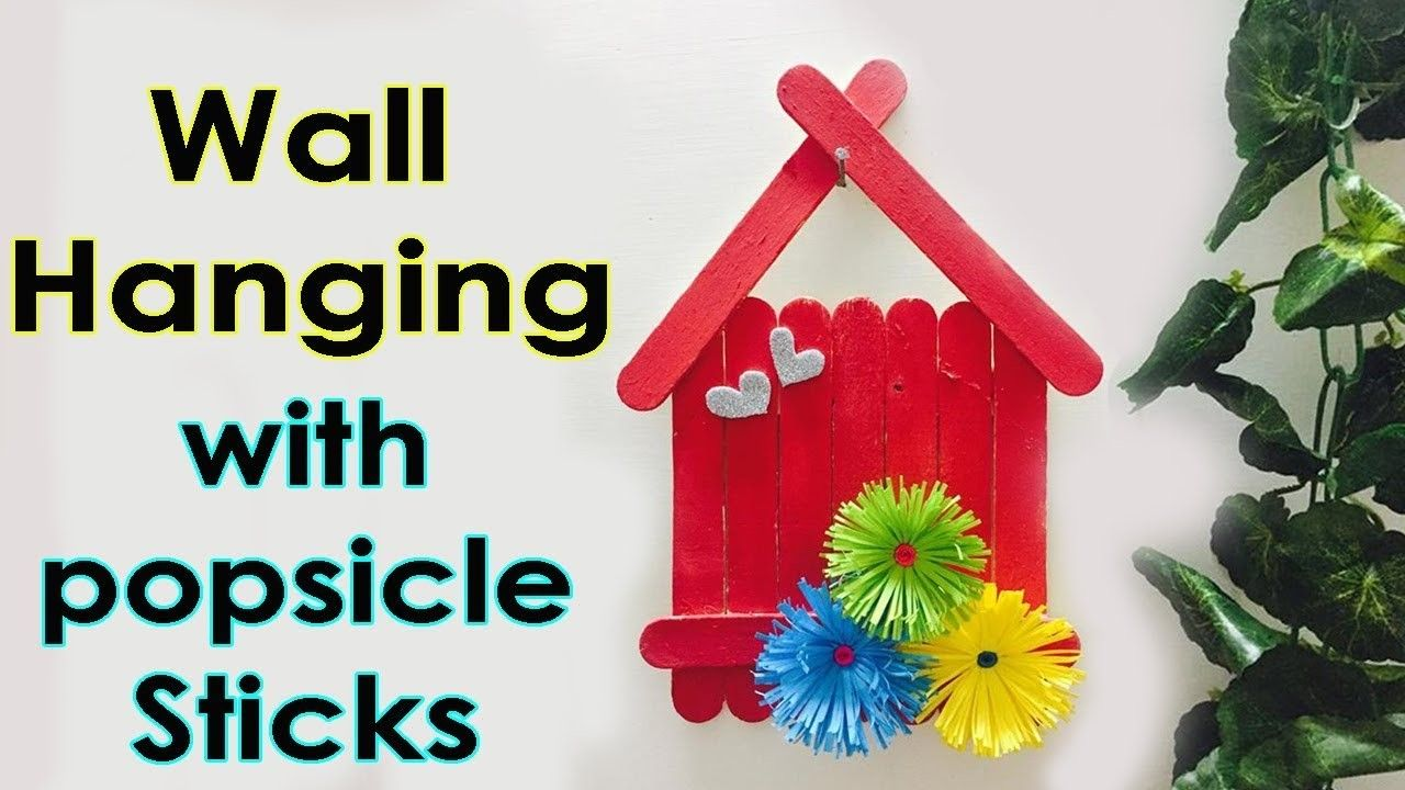Wall Hanging Ideas With Popsicle Sticks Diy Home Decoration Wall Hanging Crafts Popsicle Stick Diy Crafts