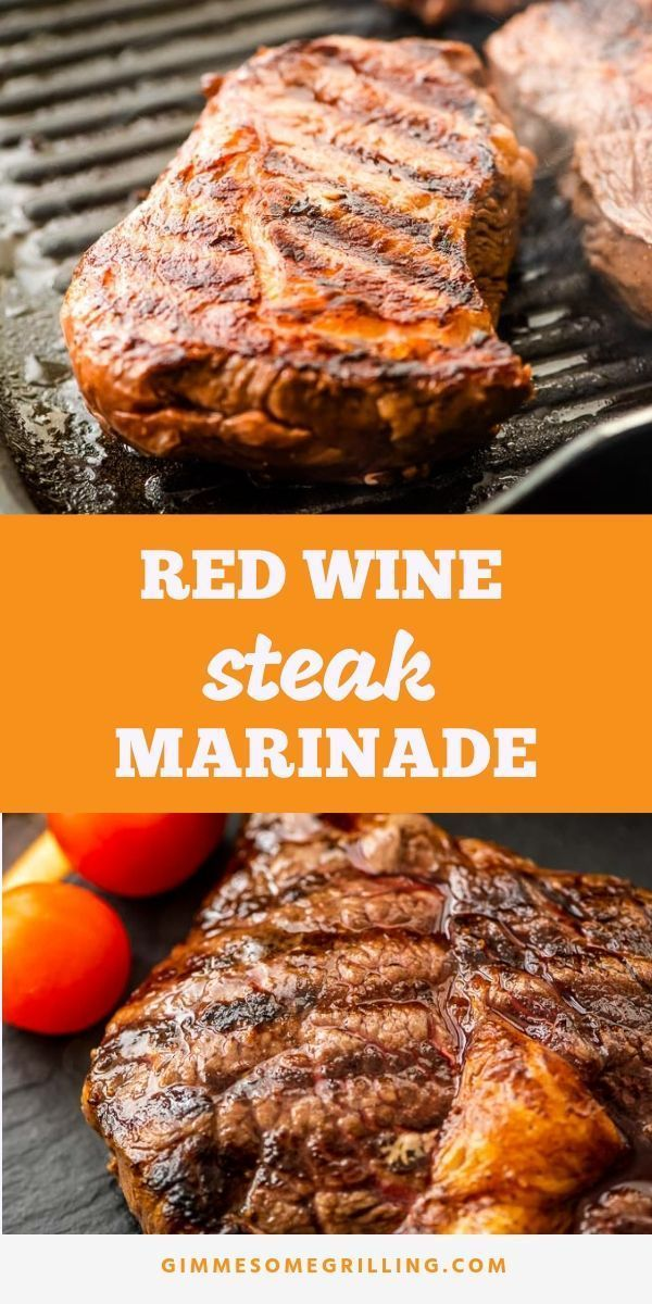 Red Wine Steak Marinade - Gimme Some Grilling ®