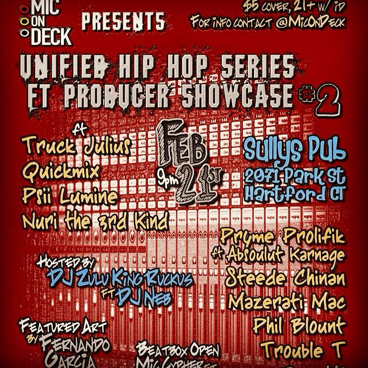 Mic On Deck Presents: Unified Hip Hop Series ft Producer Showcase #2 Friday Feb 21st @ Sullys Pub 2071 Park St Hartford CT 9pm-2am