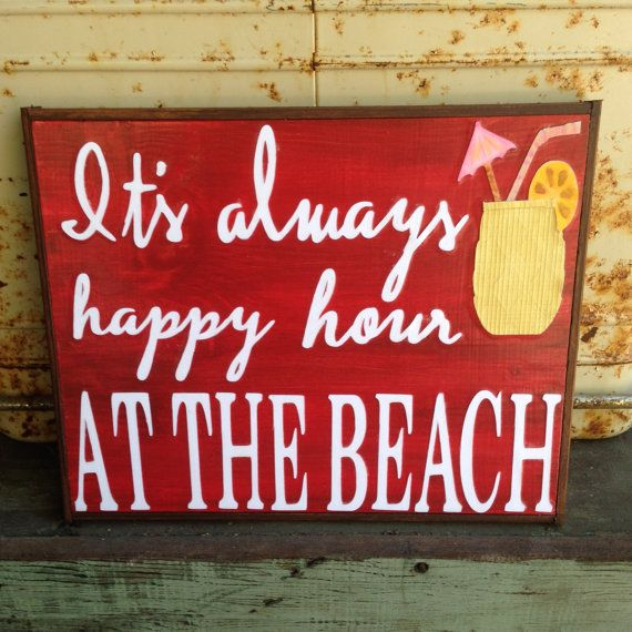 It's Always Happy Hour At The Beach  handmade by WellHungDesigns