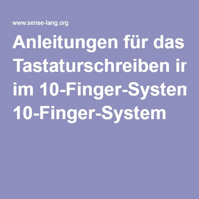 Anleitungen Fur Das Tastaturschreiben Im 10 Finger System 10 Finger Schreiben Lernen 10 Finger System Schreiben Lernen