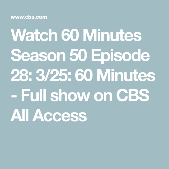 Watch 60 Minutes Season   Minutes Full Show On Cbs All Access