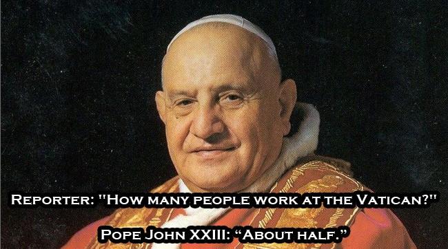 ~ Pope John XXIII
