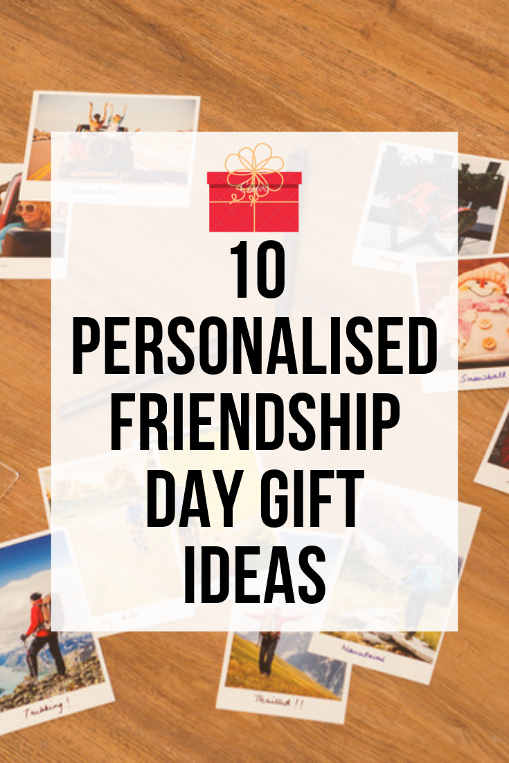 10 Personalised Gift Ideas For Friends Friendship Day Gifts Gifts Personalized Gifts