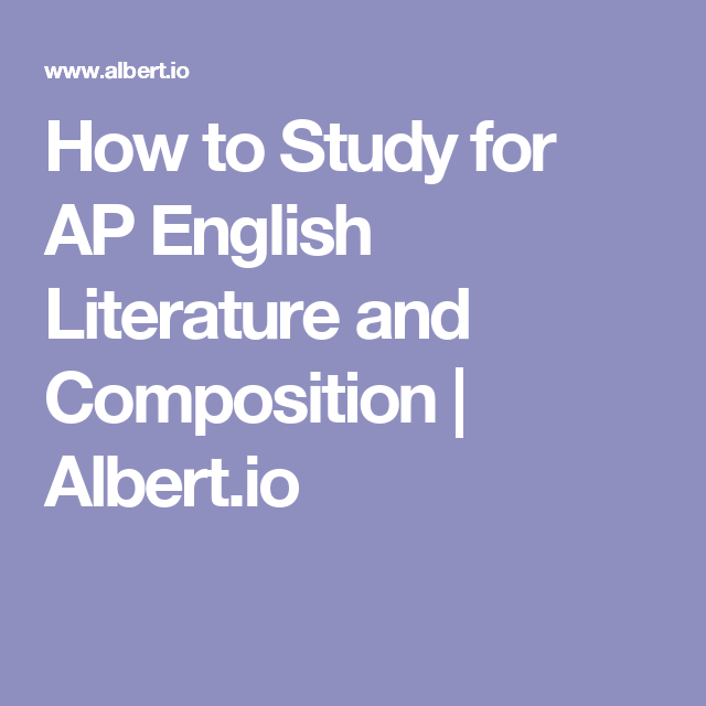 how to study for ap english literature and composition  albertio  how to study for ap english literature and composition  albertio