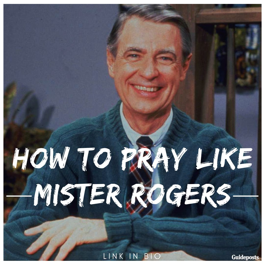 How To Pray Like Mister Rogers Mr Rogers Mr Rogers Quote Fred Rogers