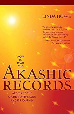 Kindle How to Read the Akashic Records Accessing the Archive of the Soul and Its Journey