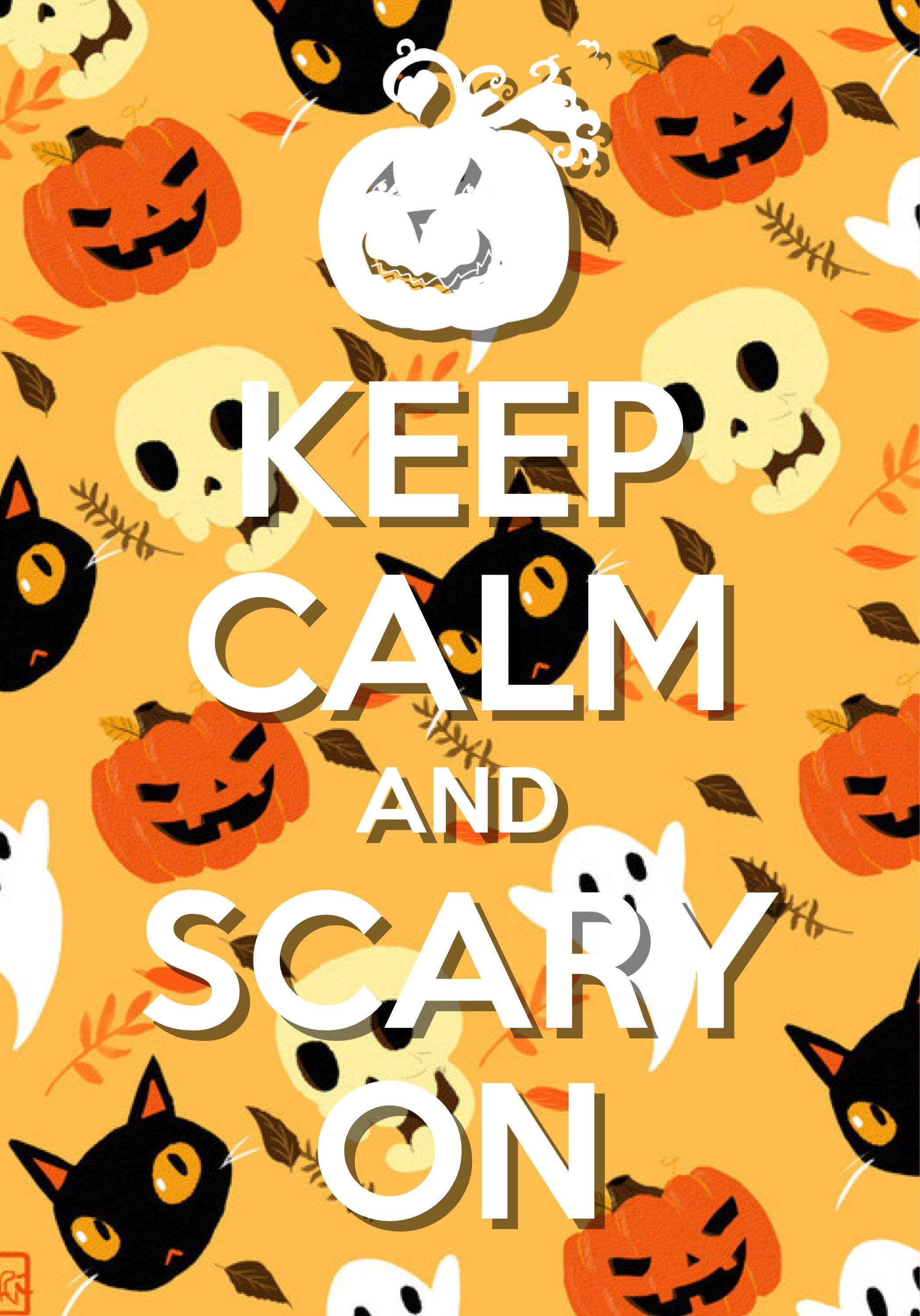 keep calm and scary on / created with Keep Calm and Carry On for iOS ...