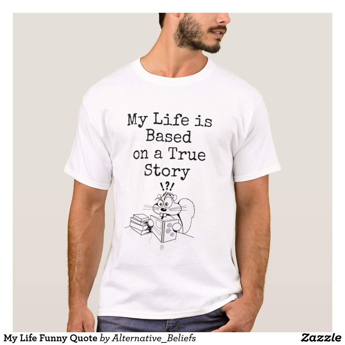 My Life Funny Quote T Shirt Zazzle Com T Shirts With Sayings Funny Quotes Shirts