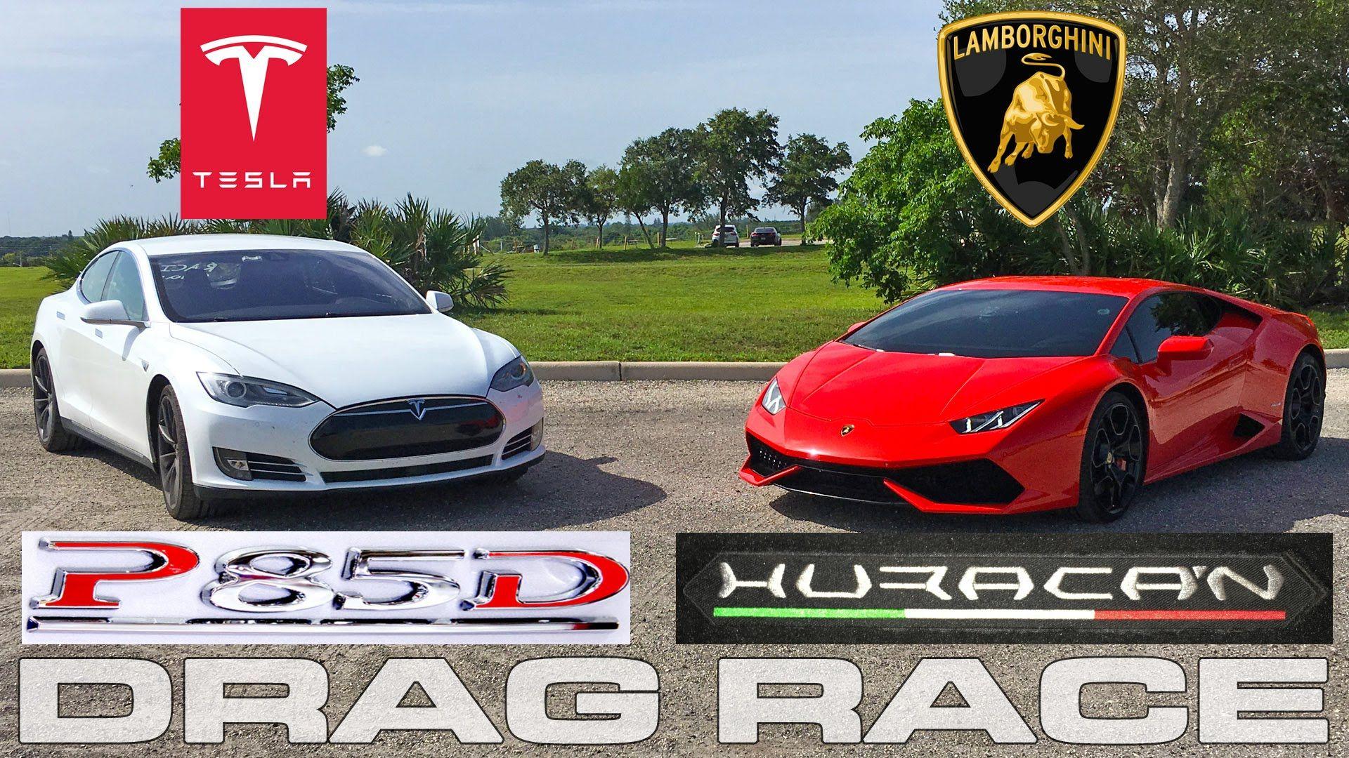 Drag Race Lamborghini Huracan Lp610 4 Vs Tesla Model S P85d Ludicrous