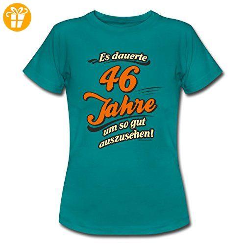 Geburtstag 46 Jahre RAHMENLOS® Gut Aussehen Spruch Frauen T-Shirt von  Spreadshirt®,