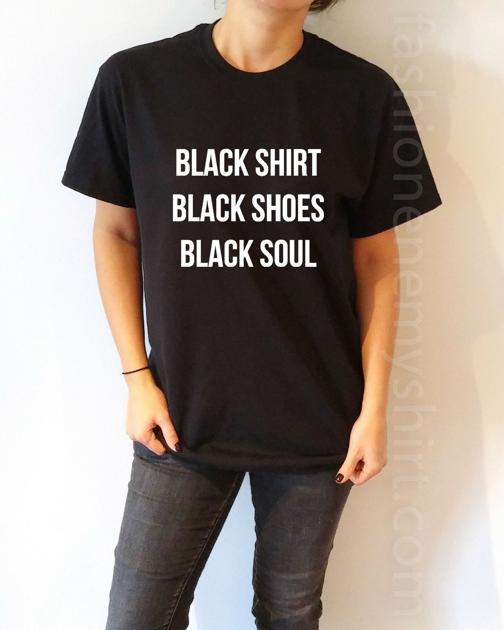 Black Shirt Black Shoes Black Soul - Unisex T-shirt for Women ...