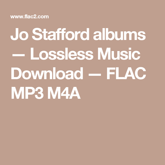 Jo Stafford albums — Lossless Music Download — FLAC MP3 M4A