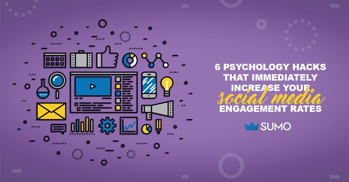 6 Psychology Hacks That Immediately Increase Your Social Media Engagement Rates - Enter the mind of your followers and use these social media psychology hacks to get more engagement.